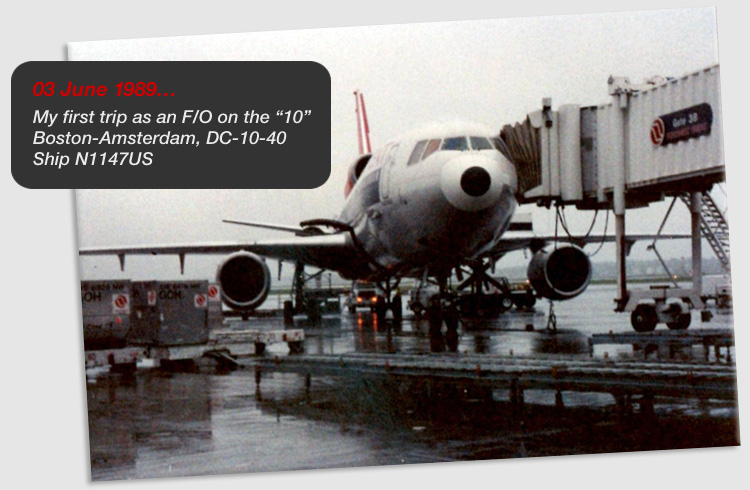"03 June 1989… My first trip as an F/O on the ""10"" Boston-Amsterdam, DC-10-40 Ship N1147US"