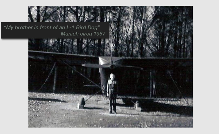 """My brother in front of an L-1 Bird Dog Munich circa 1967"""