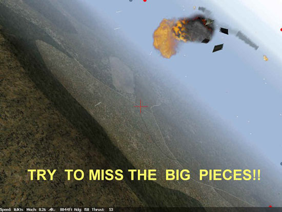 Don't Fly Through The Target Debris!!