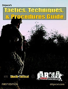 Dslyecxi's Tactics, Techniques, and Procedures Guide for Armed Assault